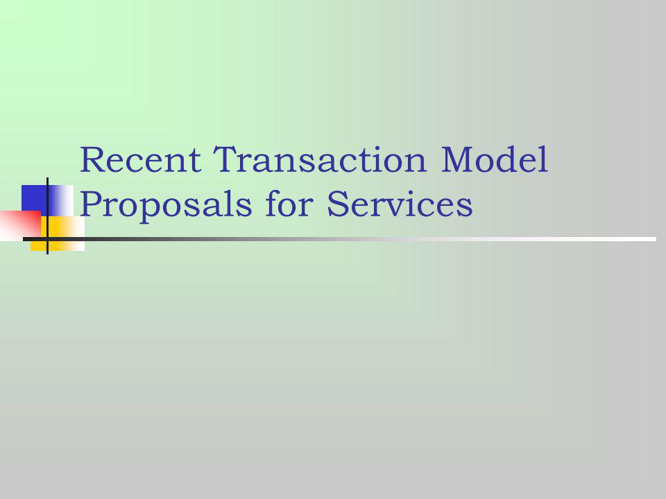 Recent Transaction Model Proposals for Services