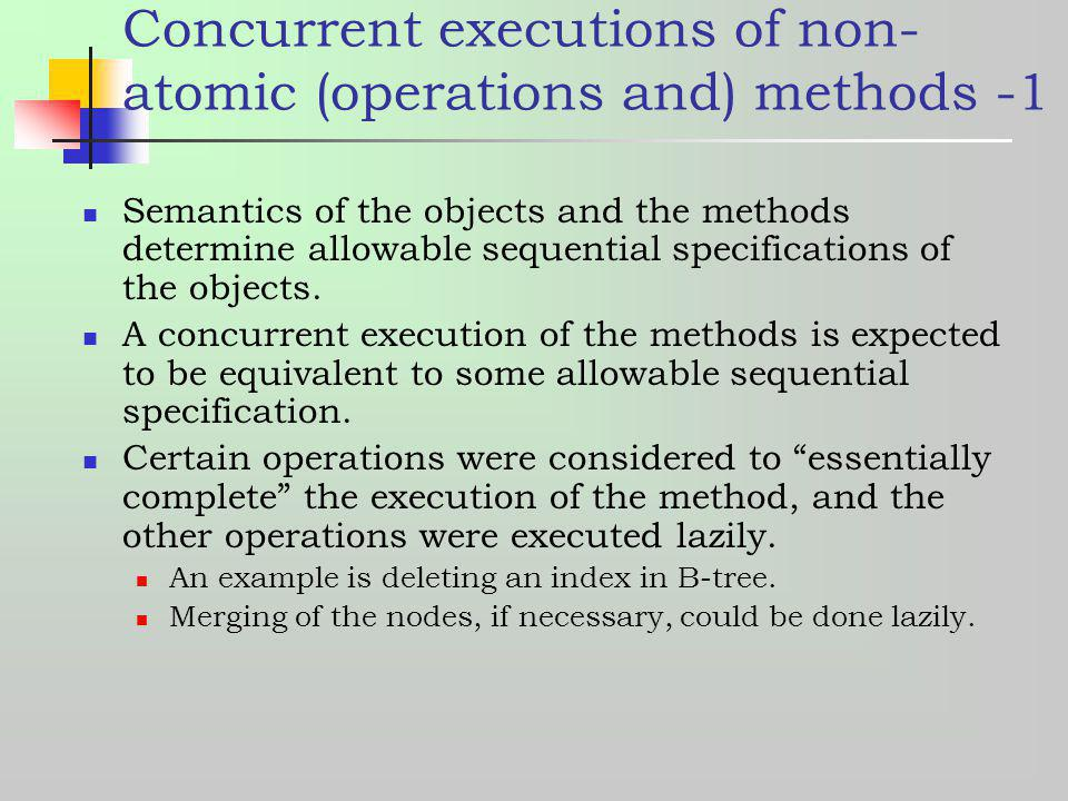 Concurrent executions of non-atomic (operations and) methods -1