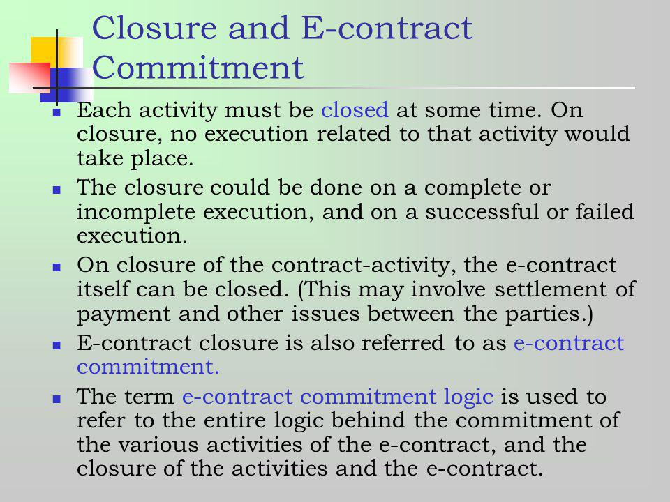 Closure and E-contract Commitment