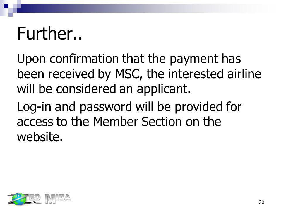 Further.. Upon confirmation that the payment has been received by MSC, the interested airline will be considered an applicant.