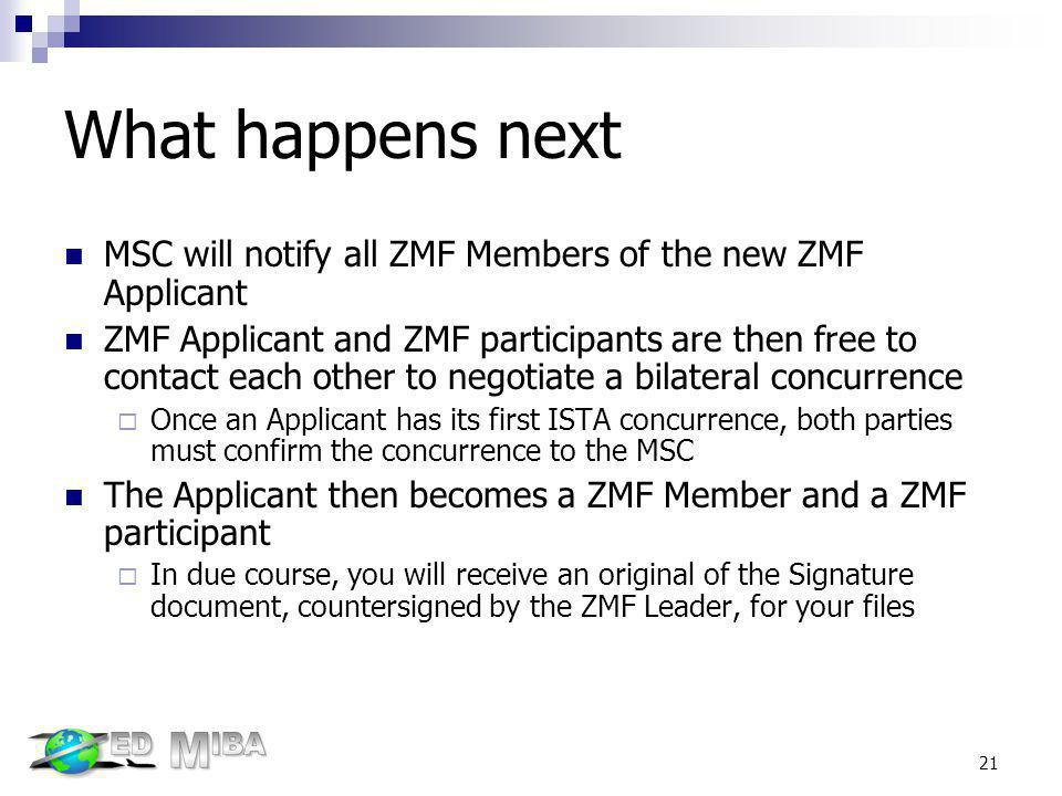 What happens next MSC will notify all ZMF Members of the new ZMF Applicant.