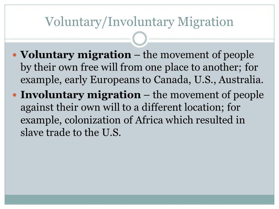 Voluntary/Involuntary Migration