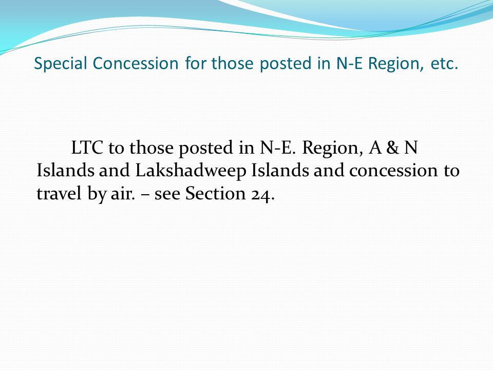 Special Concession for those posted in N-E Region, etc.
