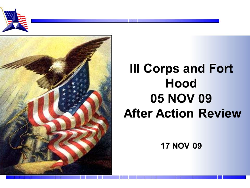 III Corps and Fort Hood 05 NOV 09 After Action Review