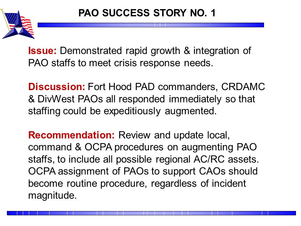PAO SUCCESS STORY NO. 1 Issue: Demonstrated rapid growth & integration of PAO staffs to meet crisis response needs.