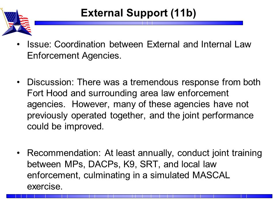 External Support (11b) Issue: Coordination between External and Internal Law Enforcement Agencies.