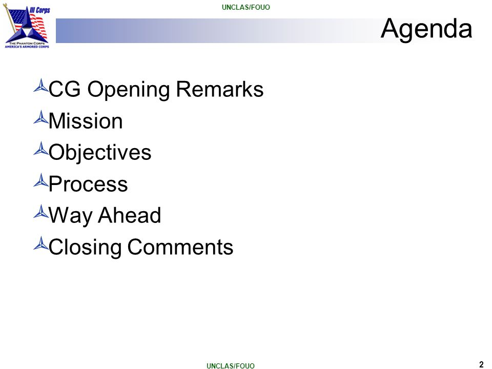 Agenda CG Opening Remarks Mission Objectives Process Way Ahead