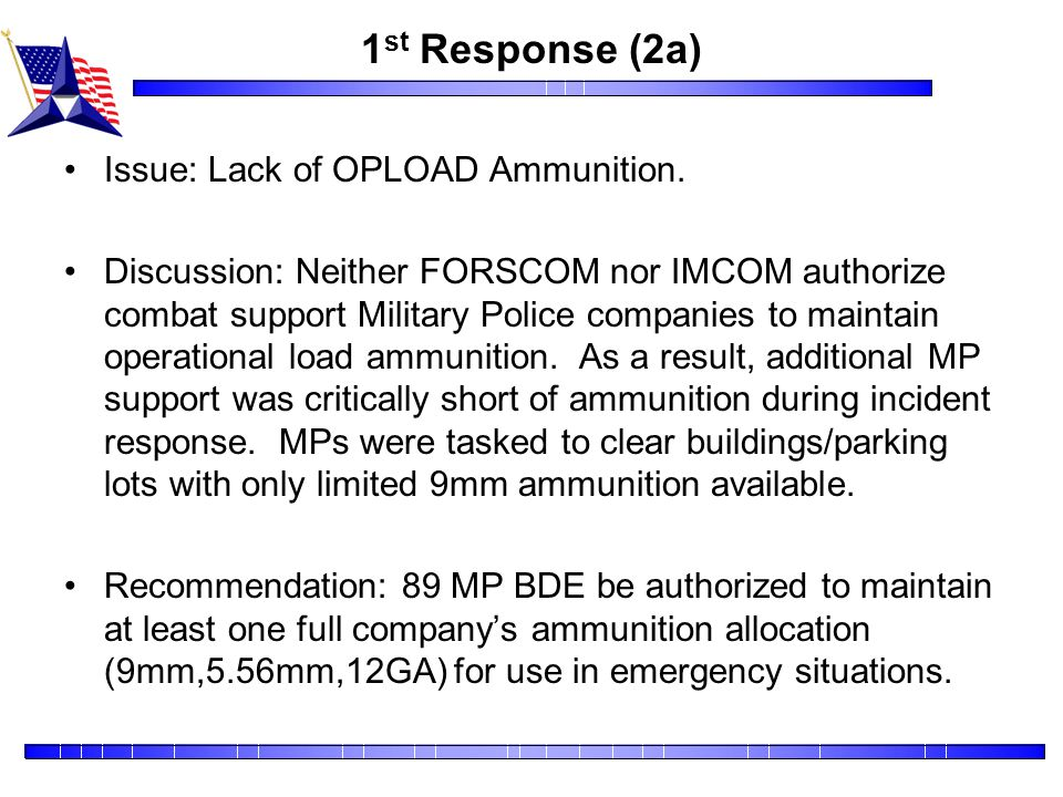 1st Response (2a) Issue: Lack of OPLOAD Ammunition.
