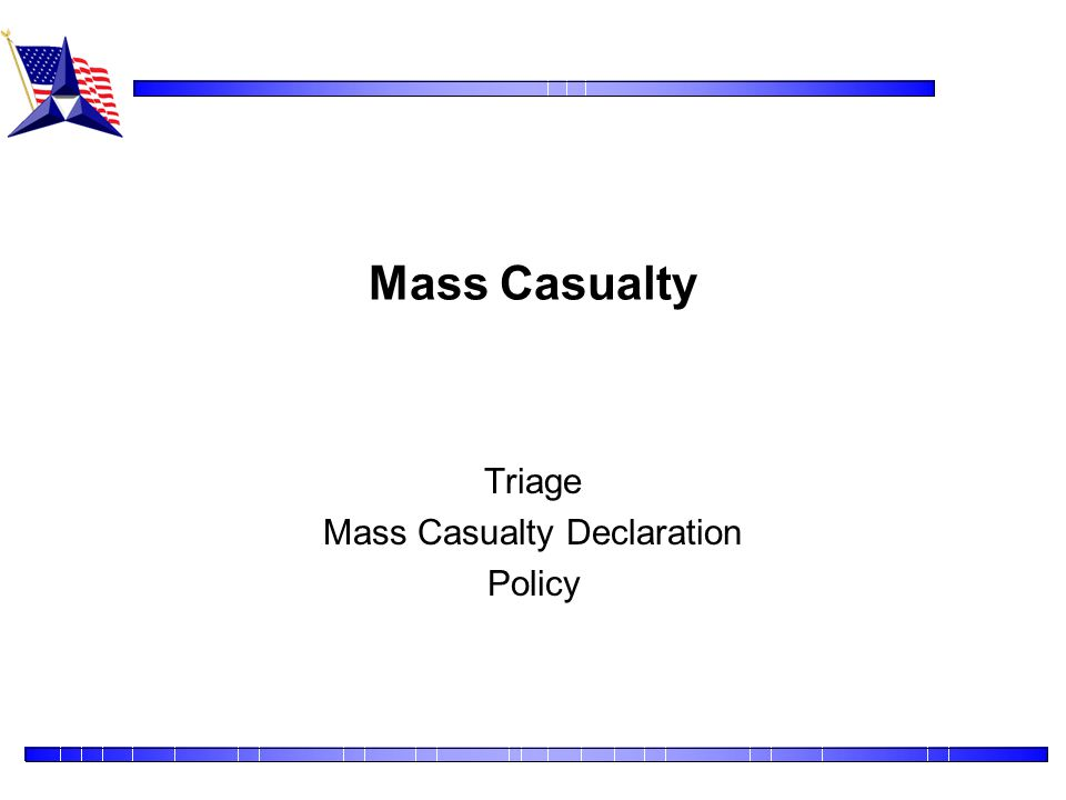Triage Mass Casualty Declaration Policy