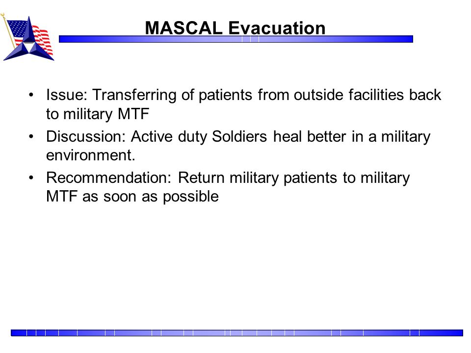 MASCAL Evacuation Issue: Transferring of patients from outside facilities back to military MTF.