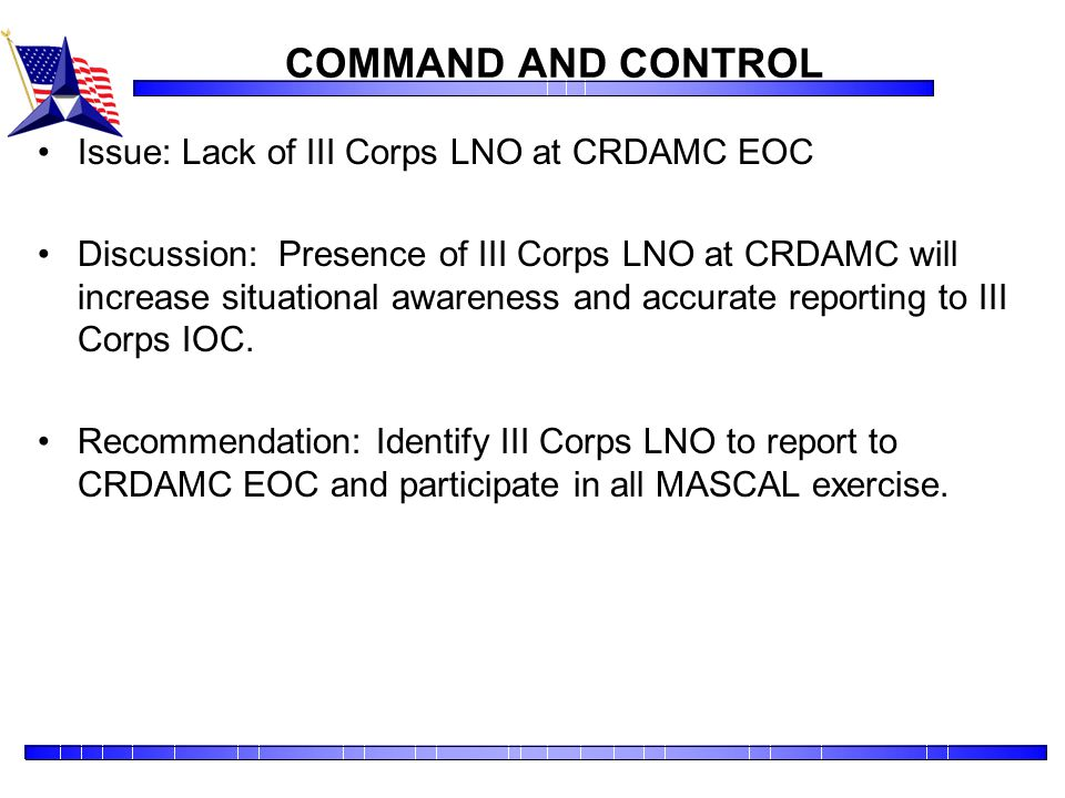 COMMAND AND CONTROL Issue: Lack of III Corps LNO at CRDAMC EOC