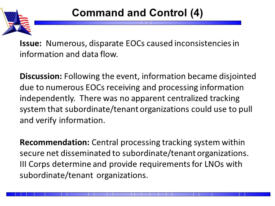 Command and Control (4) Issue: Numerous, disparate EOCs caused inconsistencies in information and data flow.
