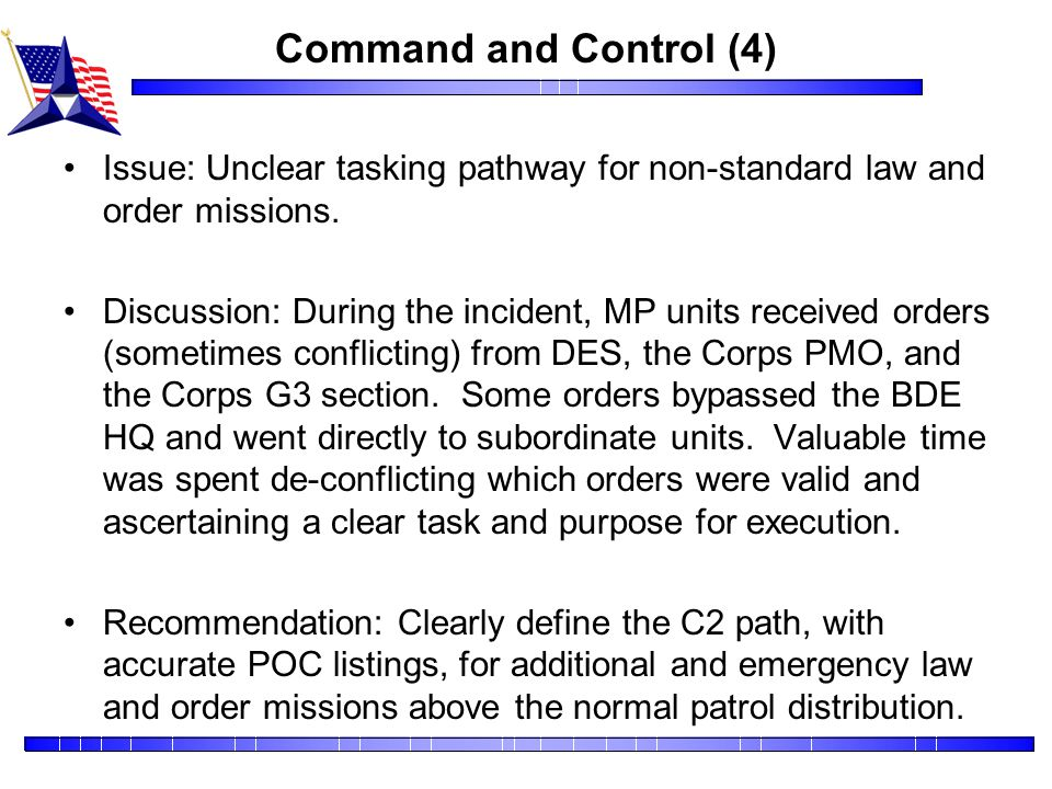Command and Control (4) Issue: Unclear tasking pathway for non-standard law and order missions.