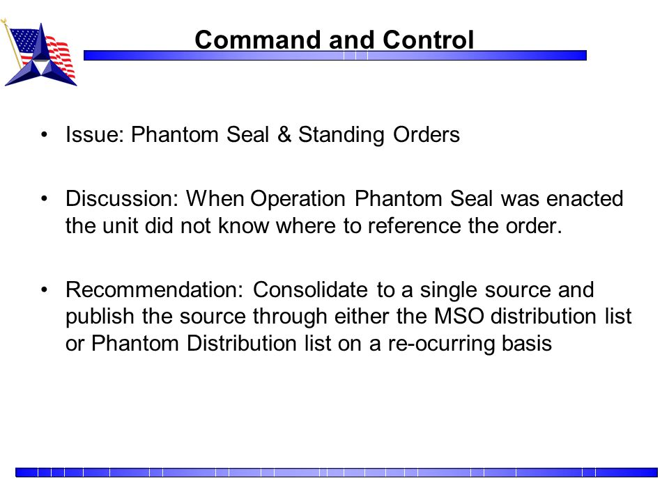 Command and Control Issue: Phantom Seal & Standing Orders