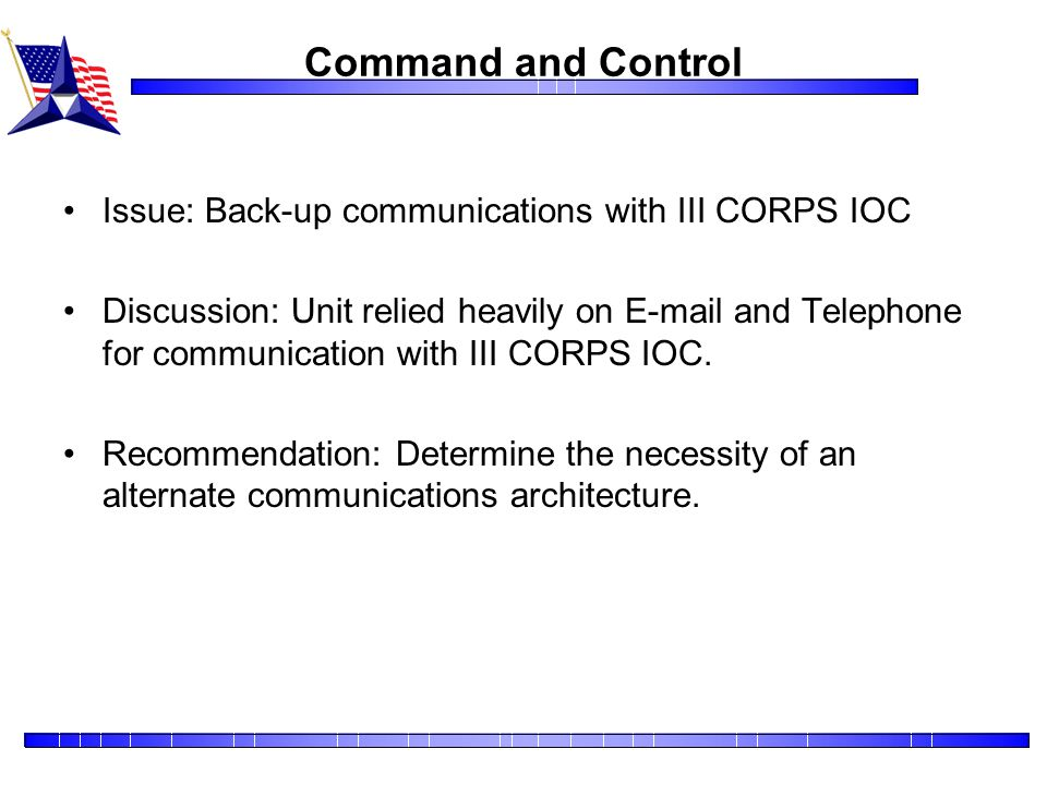 Command and Control Issue: Back-up communications with III CORPS IOC