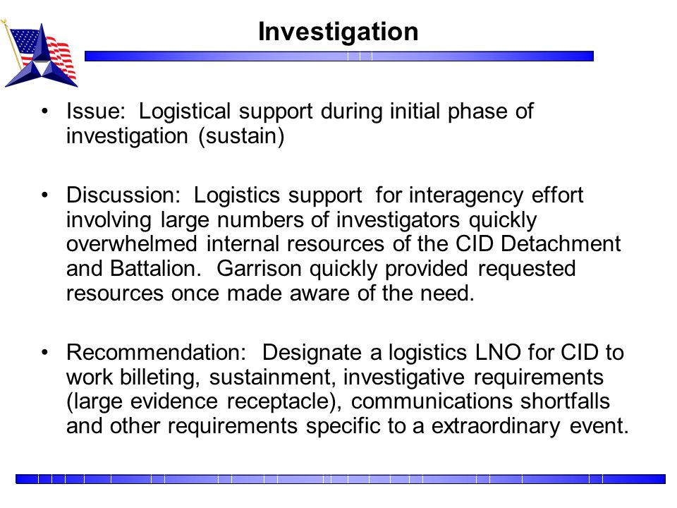 Investigation Issue: Logistical support during initial phase of investigation (sustain)
