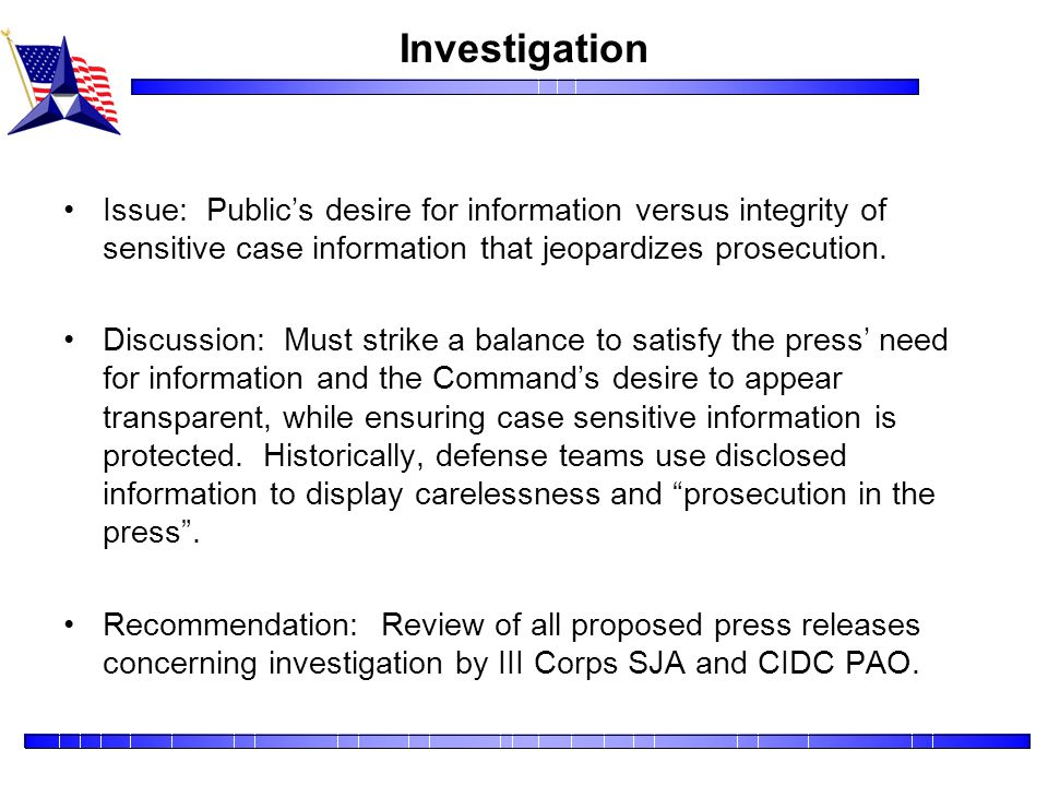 Investigation Issue: Public's desire for information versus integrity of sensitive case information that jeopardizes prosecution.