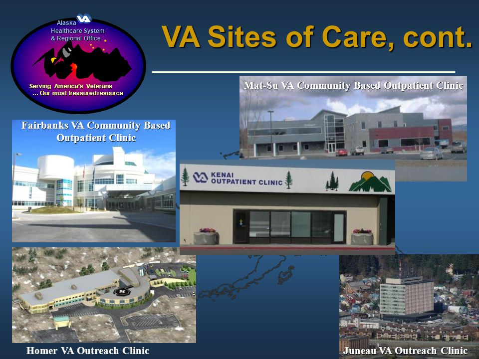 VA Sites of Care, cont. Mat-Su VA Community Based Outpatient Clinic