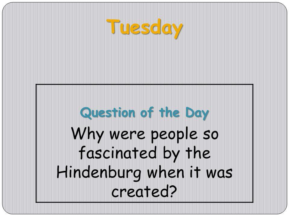 Why were people so fascinated by the Hindenburg when it was created