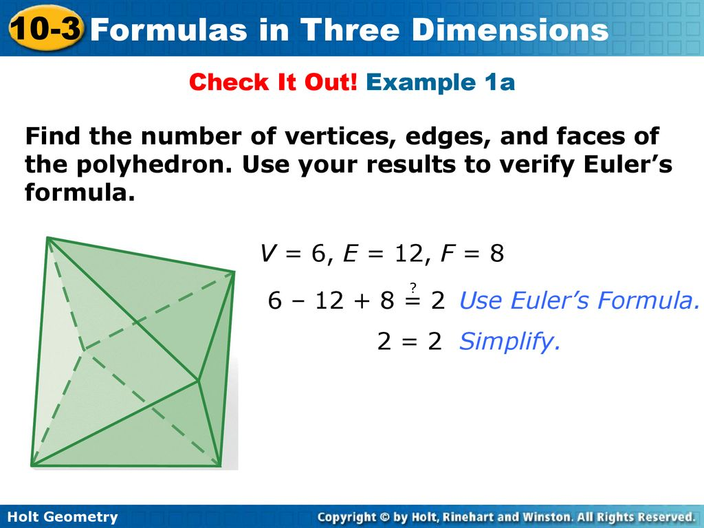 Objectives Apply Euler's formula to find the number of vertices, edges, and  faces of a polyhedron. Develop and apply the distance and midpoint formulas.  - ppt download