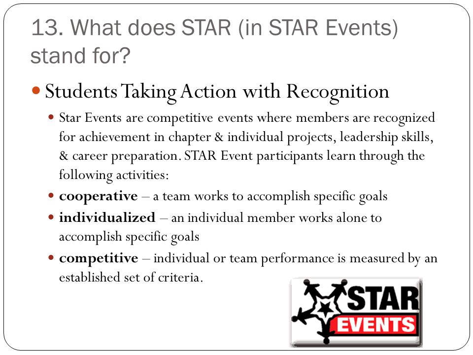 13. What does STAR (in STAR Events) stand for