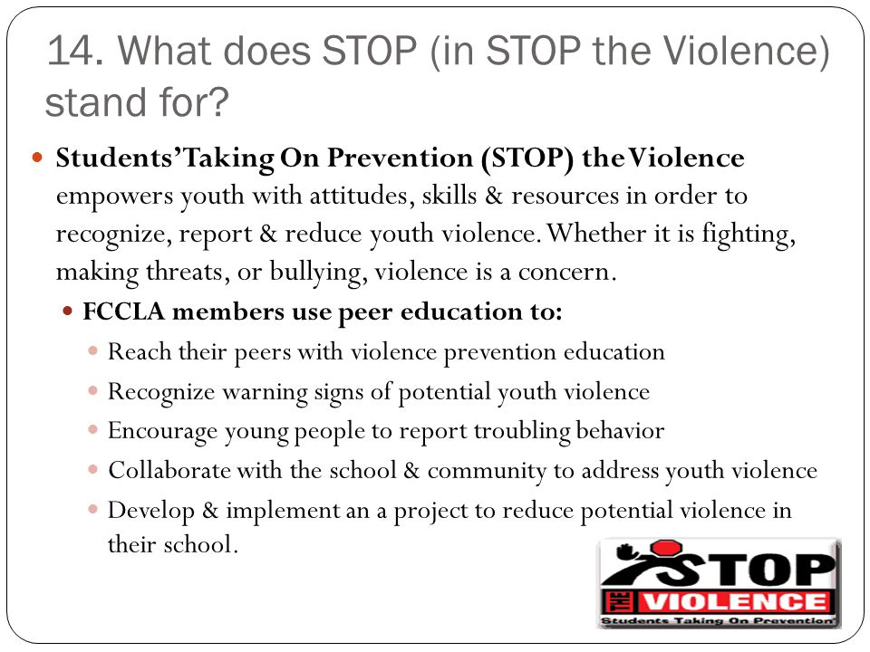 14. What does STOP (in STOP the Violence) stand for