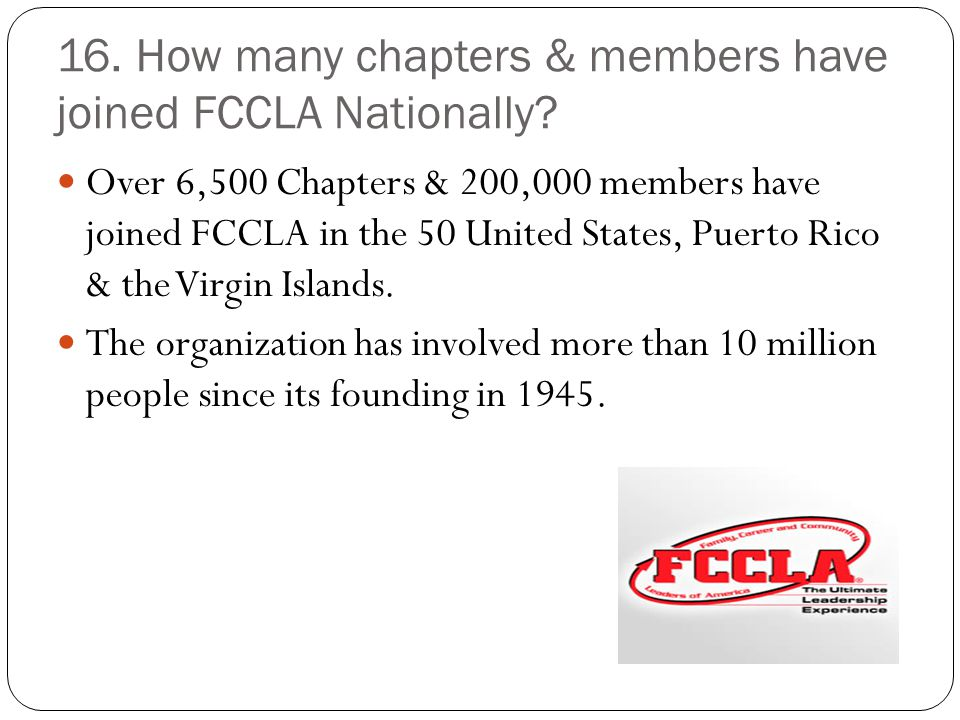 16. How many chapters & members have joined FCCLA Nationally