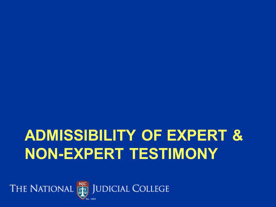 Admissibility of Expert & Non-Expert Testimony