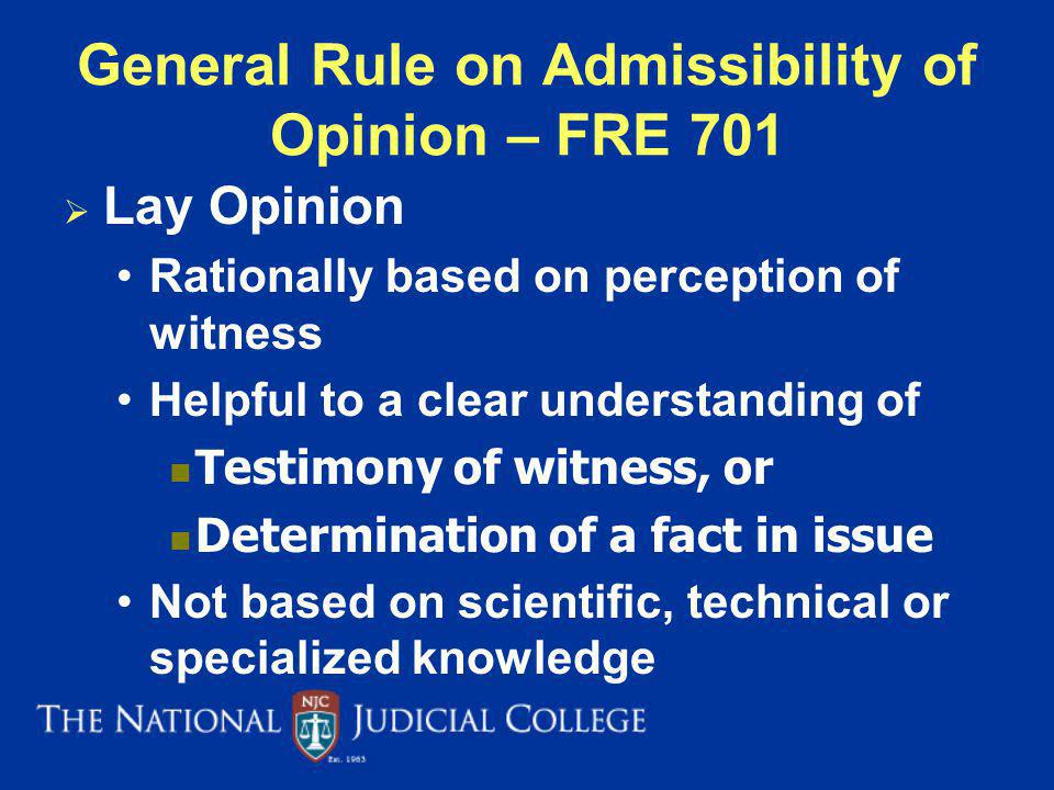 General Rule on Admissibility of Opinion – FRE 701