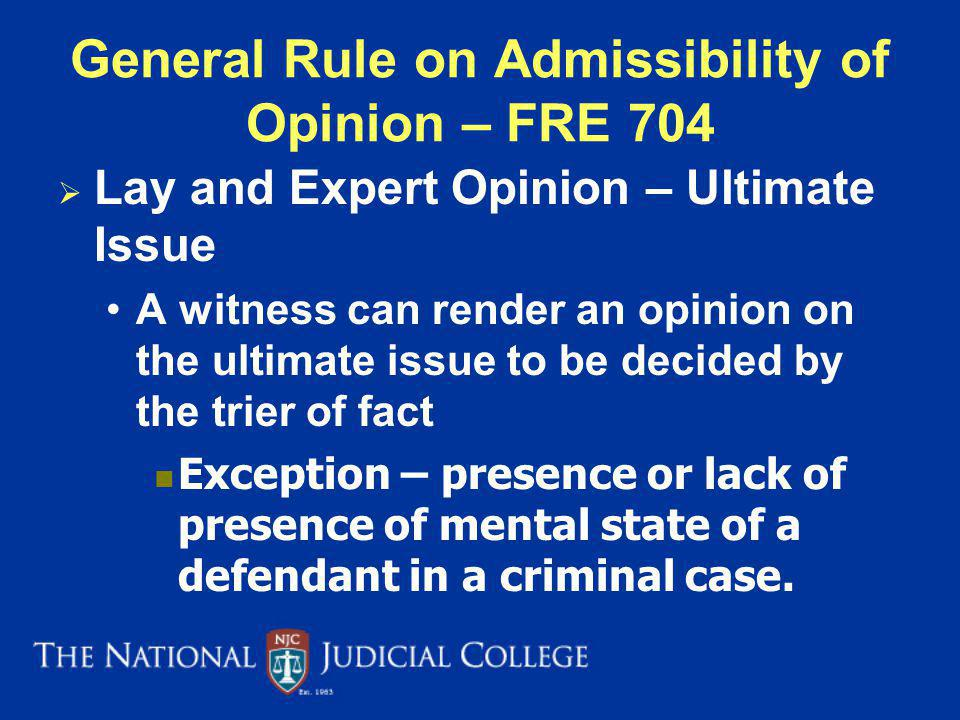 General Rule on Admissibility of Opinion – FRE 704