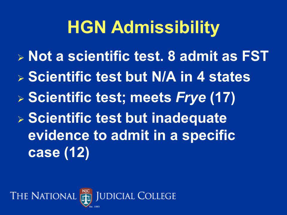 HGN Admissibility Not a scientific test. 8 admit as FST