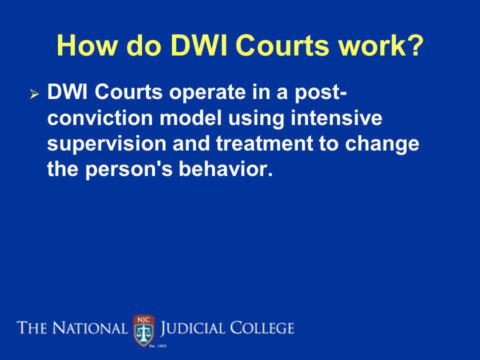 How do DWI Courts work.