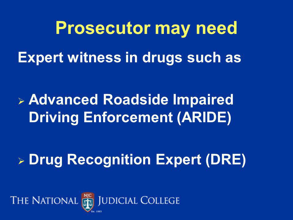 Prosecutor may need Expert witness in drugs such as