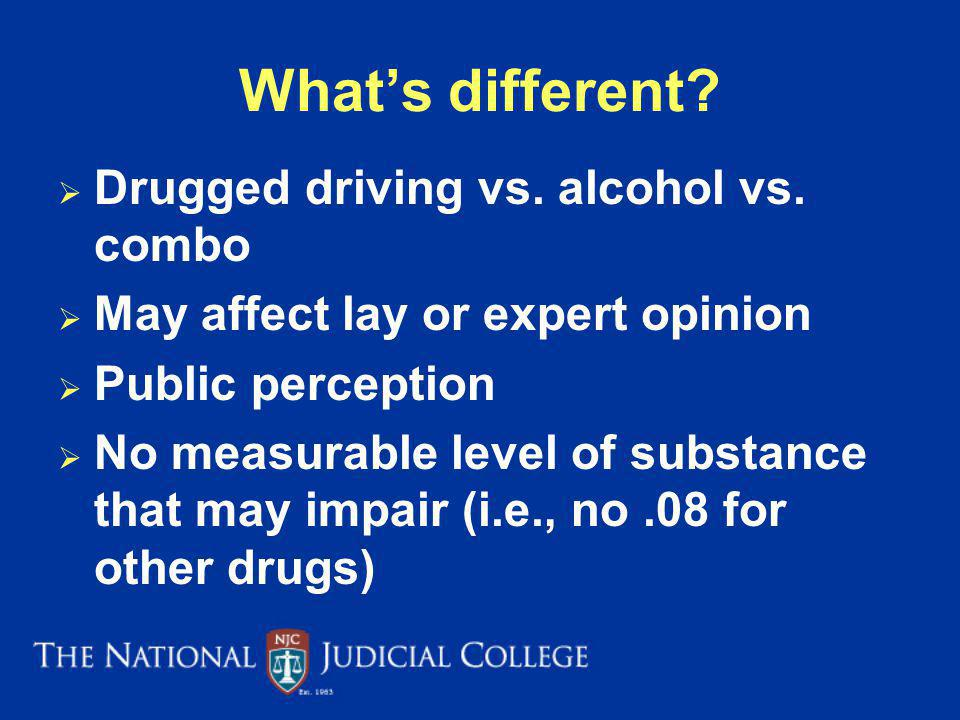 What's different Drugged driving vs. alcohol vs. combo