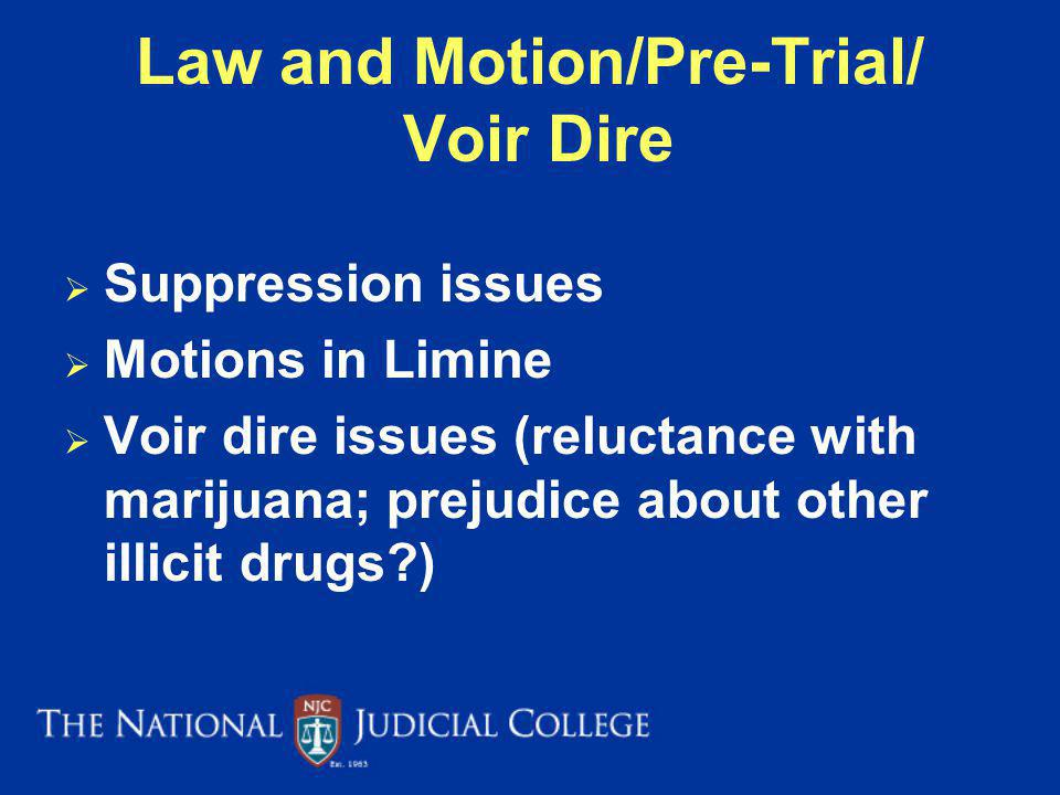 Law and Motion/Pre-Trial/ Voir Dire