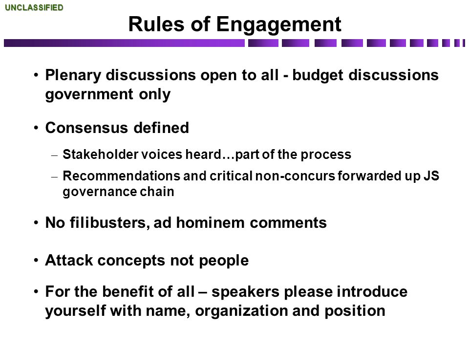 UNCLASSIFIED Rules of Engagement. Plenary discussions open to all - budget discussions government only.