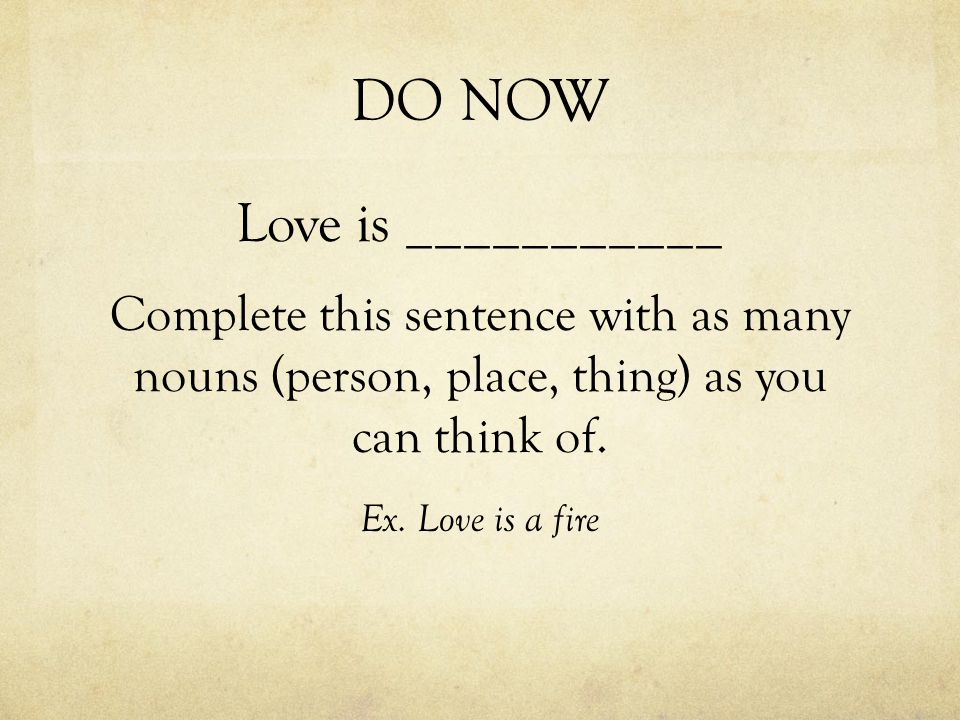DO NOW Love is ___________