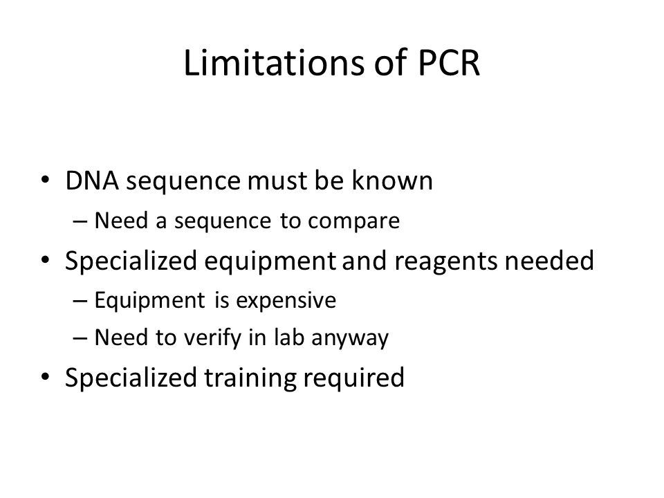 Limitations of PCR DNA sequence must be known