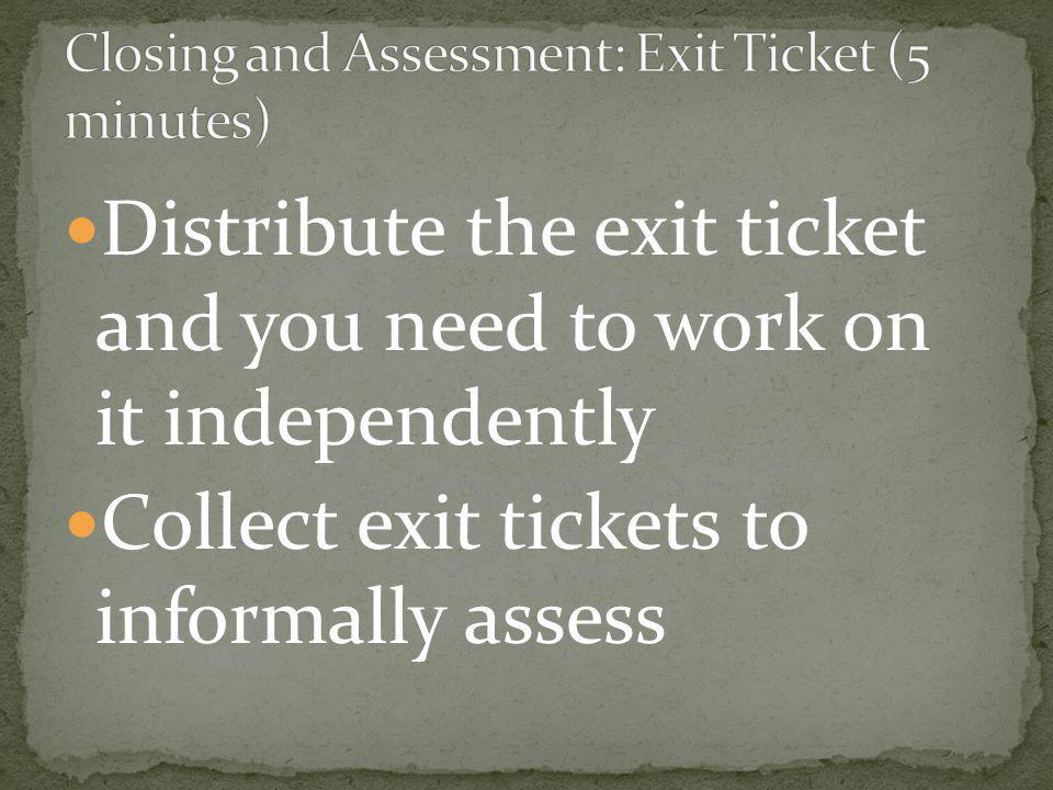 Closing and Assessment: Exit Ticket (5 minutes)