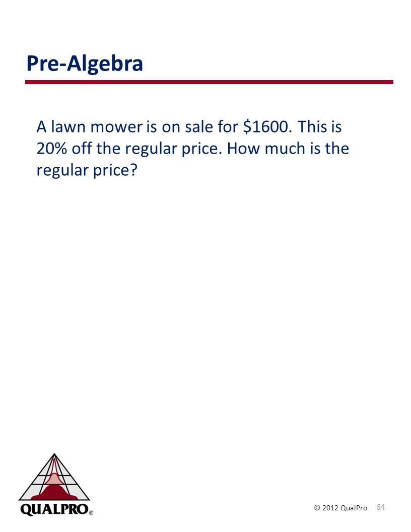Pre-Algebra A lawn mower is on sale for $1600. This is 20% off the regular price.