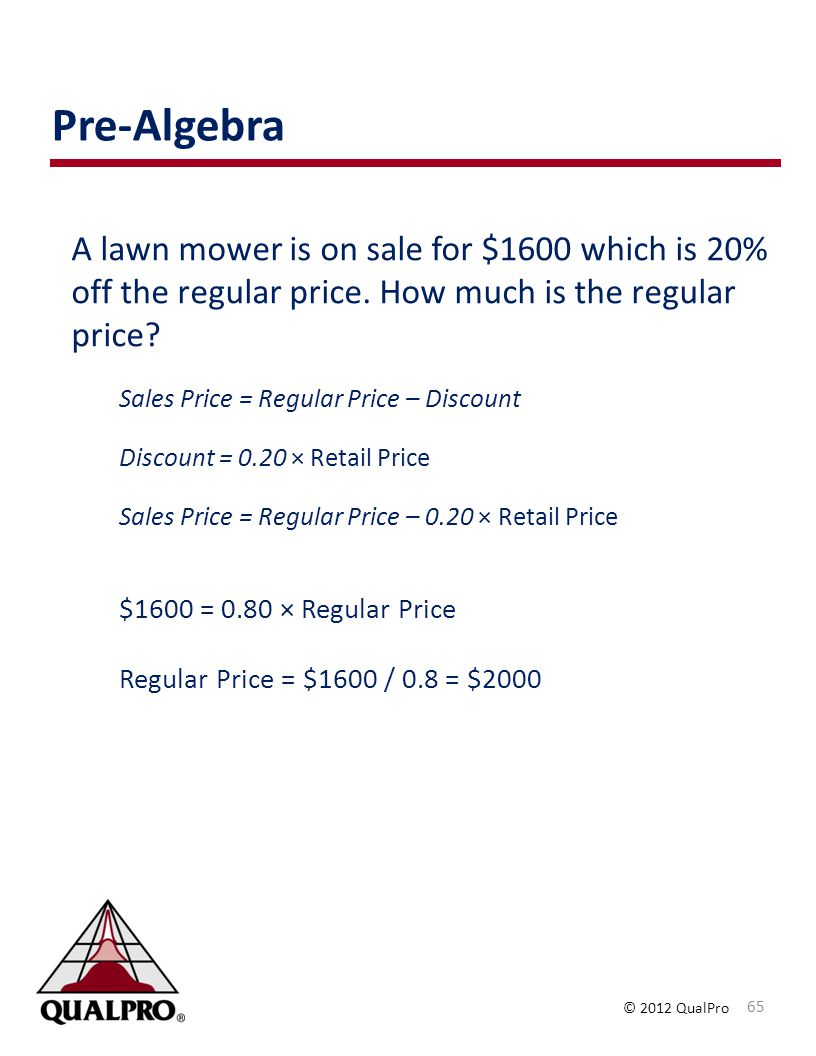 Pre-Algebra A lawn mower is on sale for $1600 which is 20% off the regular price. How much is the regular price