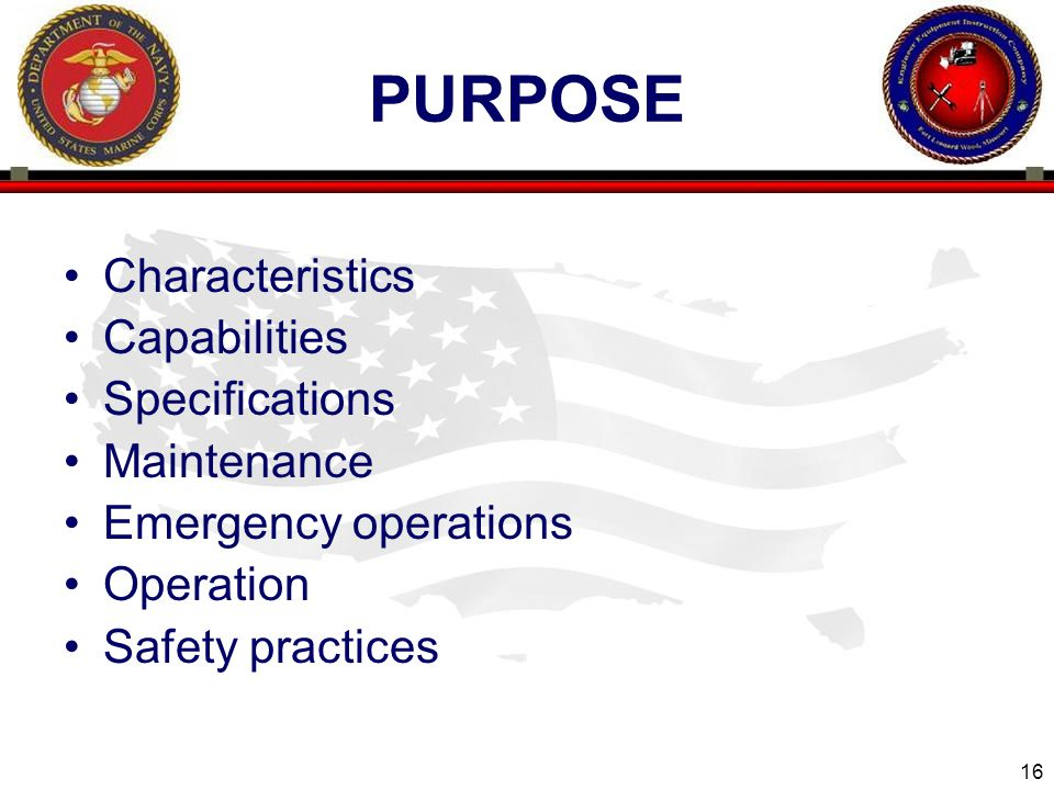 PURPOSE Characteristics Capabilities Specifications Maintenance