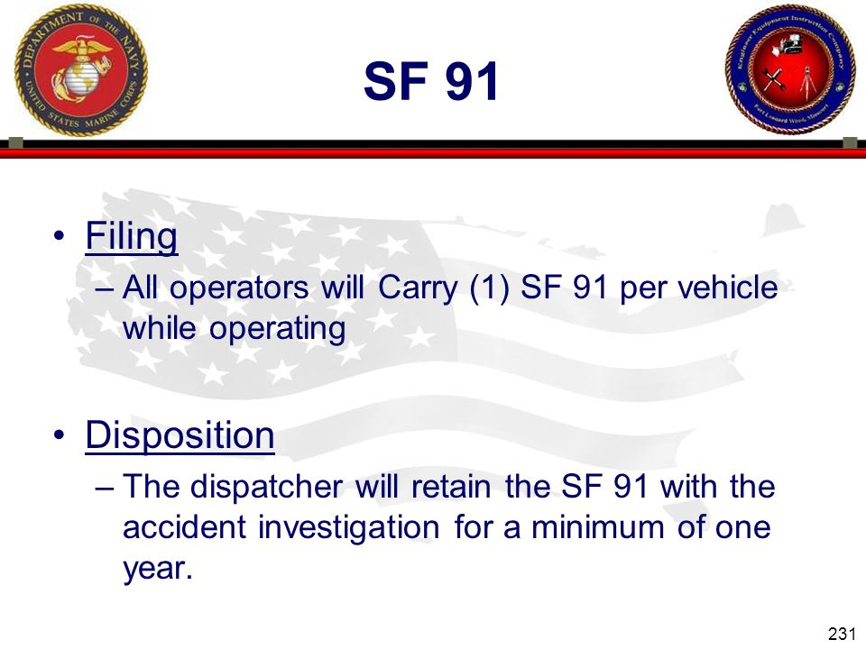 Sf 91 Filing. All operators will Carry (1) SF 91 per vehicle while operating. Disposition.