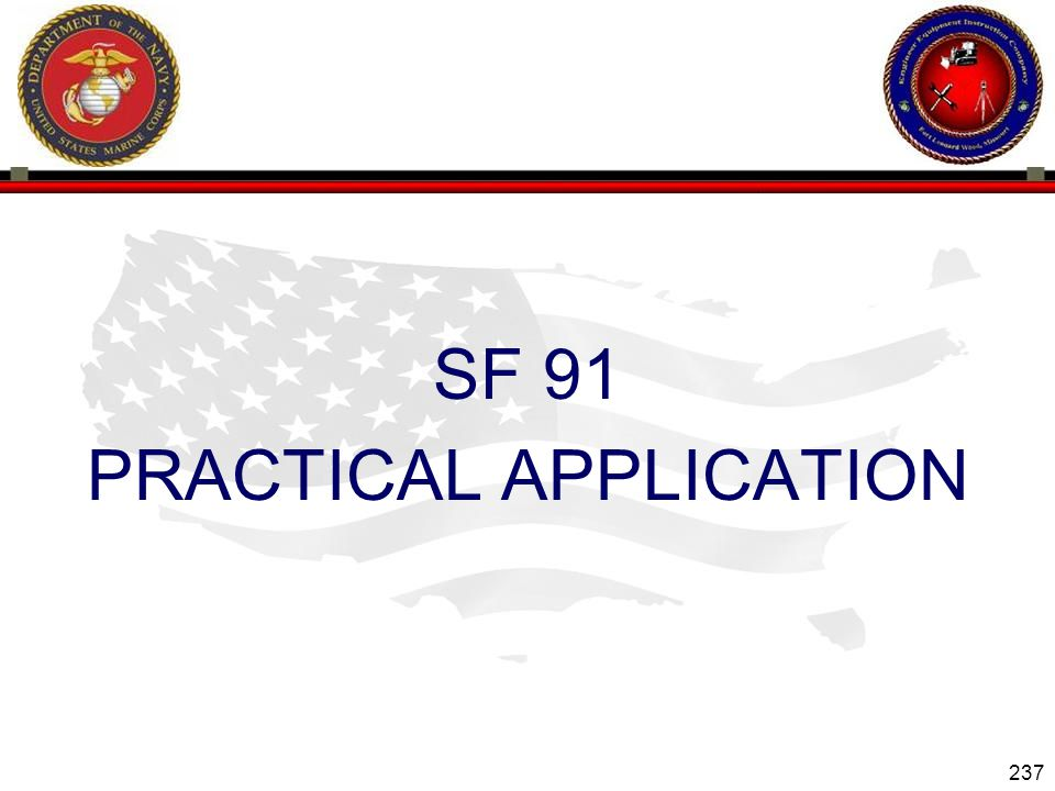 SF 91 PRACTICAL APPLICATION