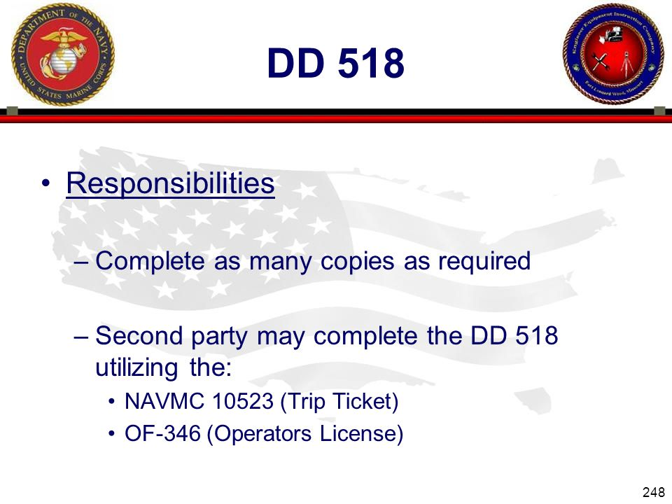 DD 518 Responsibilities Complete as many copies as required