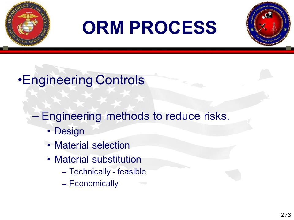 ORM Process Engineering Controls Engineering methods to reduce risks.