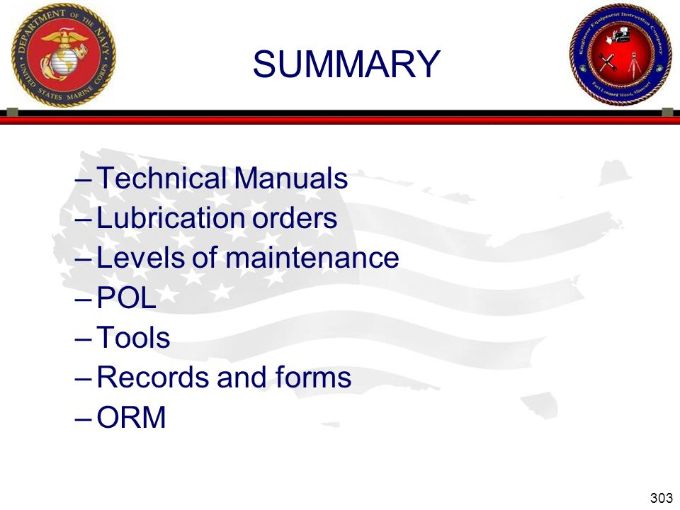 SUMMARY Technical Manuals Lubrication orders Levels of maintenance POL