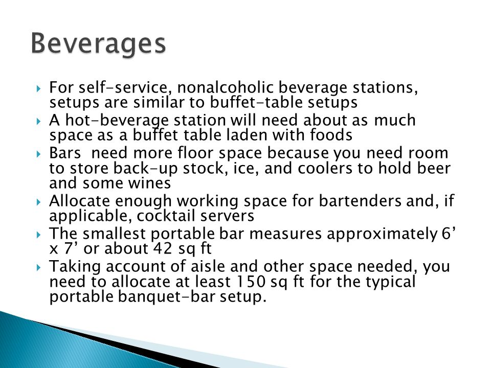 Beverages For self-service, nonalcoholic beverage stations, setups are similar to buffet-table setups.