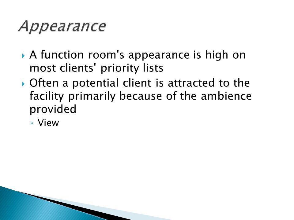 Appearance A function room s appearance is high on most clients priority lists.