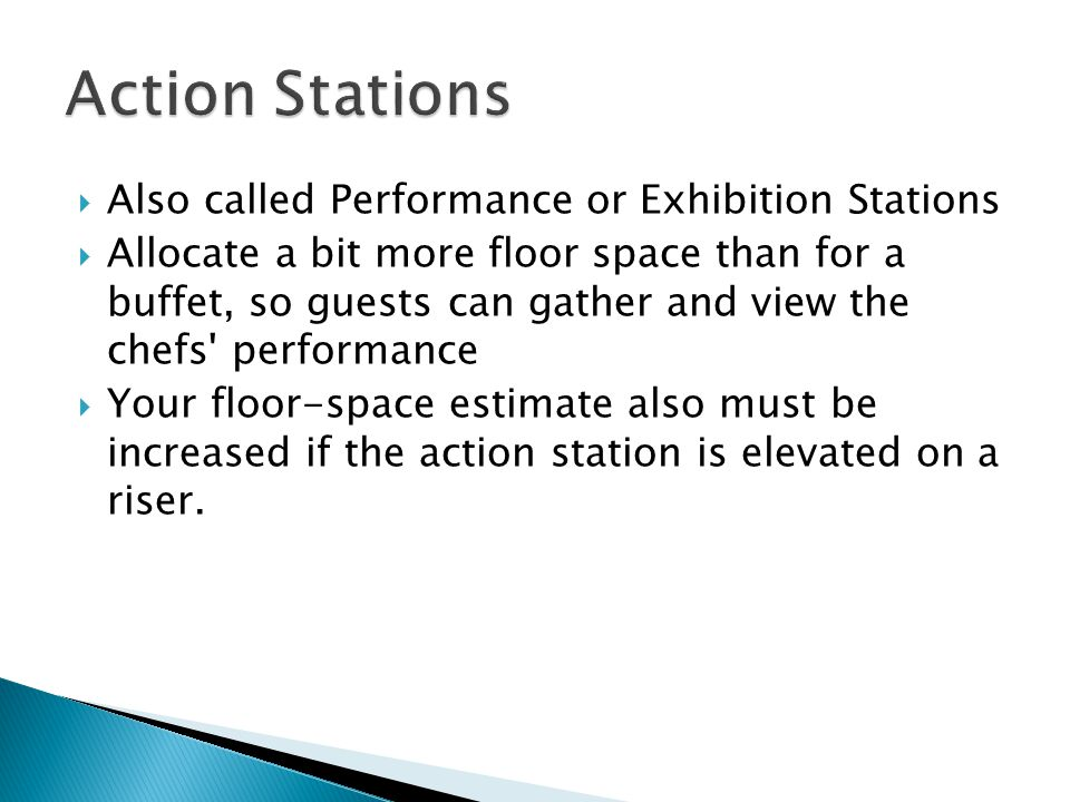 Action Stations Also called Performance or Exhibition Stations